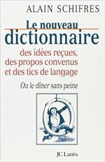 Couverture livre : Le nouveau dictionnaire des idées reçues, des propos convenus et des tics de langage