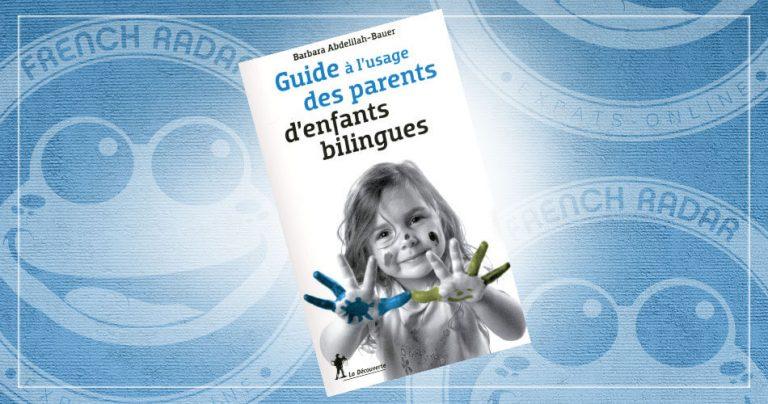Couverture du livre : Guide à l'usage des parents d'enfants bilingues