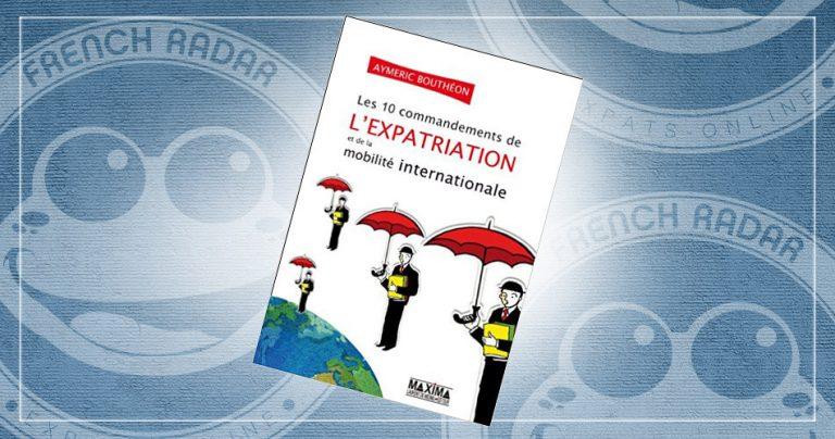 Couverture du livre : Les 10 commandements de l'expatriation et de la mobilité internationale