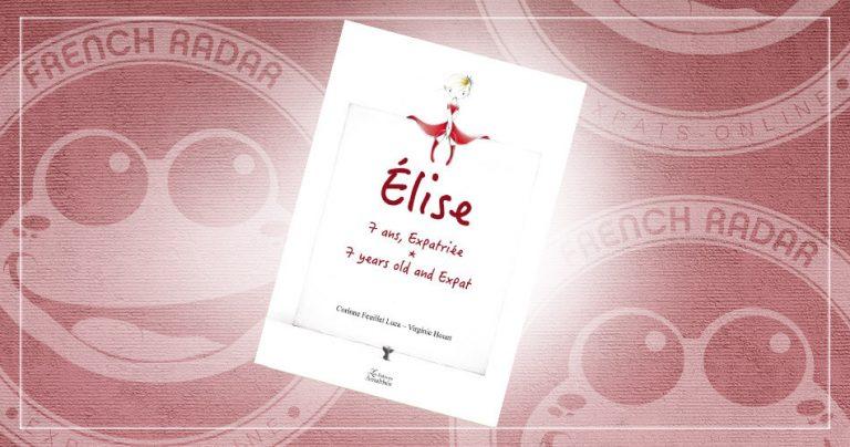 Couverture du livre pour enfants : Elise, 7 ans, expatriée
