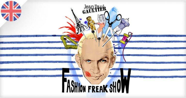 Affiche du spectacle : Fashion Freak Show de Jean-Paul Gaultier
