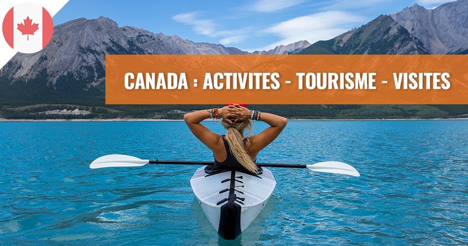 Canada : Activités, tourisme et visites au meilleur prix