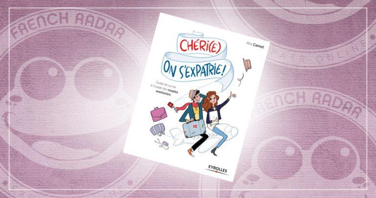 Couverture du livre sur l'expatriation : Chéri(e), on s'expatrie !