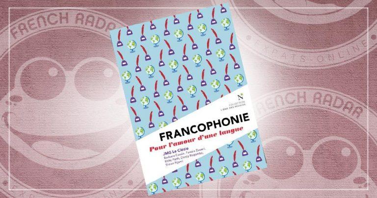 Livre : Francophonie, pour l'amour d'une langue
