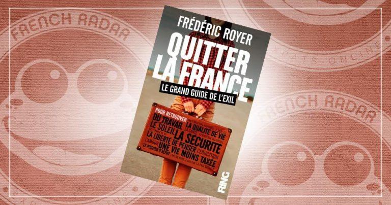 Quitter la France : Le grand guide de l'exil