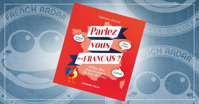 Couverture du livre : Parlez-vous (les) français ? Atlas des expressions de nos régions