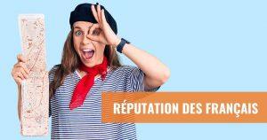 Quelle est la réputation des français à l'étranger?