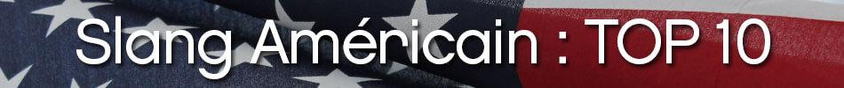 Slang Américain : Top 10