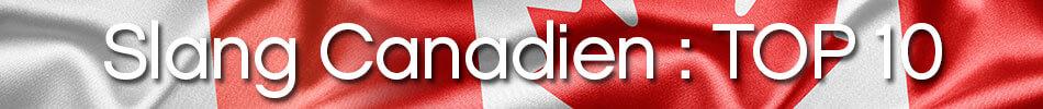 Slang Canadien : Top 10