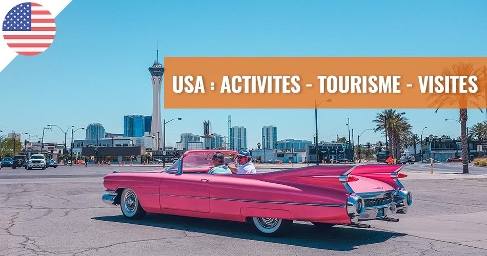 USA : Activités, tourisme et visites au meilleur prix