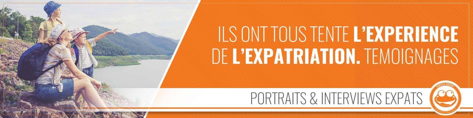 Portraits et Interviews d'expats français et francophones
