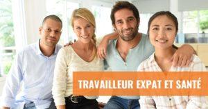 Travailleur expatrié et santé à l'étranger